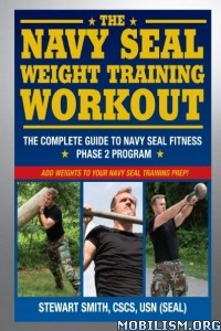 Download ebook Navy SEAL Weight Training Workout by Stewart Smith (.ePUB)