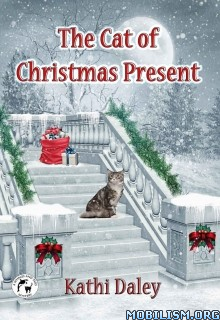 Download ebook The Cat of Christmas Present by Kathi Daley (.ePUB)