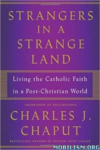 Download Strangers in a Strange Land by Charles J. Chaput (.ePUB)