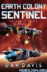 Download ebook Earth Colony Sentinel by Dan Davis (.ePUB)(.MOBI)
