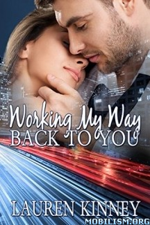 Download ebook Working My Way Back to You by Lauren Kinney (.ePUB) (.MOBI)