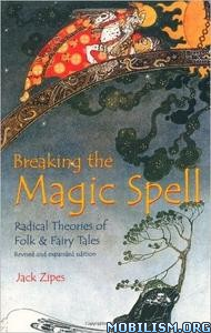 Download ebook Breaking the Magic Spell by Jack Zipes (.PDF)