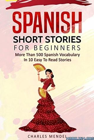 Spanish Short Stories For Beginners by Charles Mendel