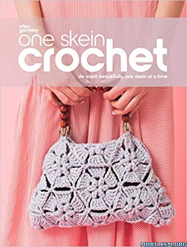 One Skein Crochet by Ellen Gormley by Ellen Gormley