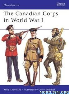 The Canadian Corps in World War I by René (Rene) Chartrand