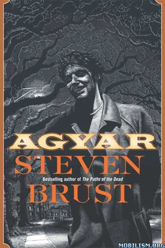 eBook Releases • Agyar by Steven Brust (.ePUB) (.MOBI)