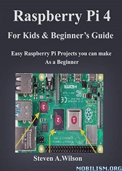 Raspberry pi 4 Projects for Kids by Steven A. Wilson