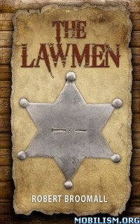 Download ebook The Lawmen by Robert Broomall (.ePUB)(.MOBI)+