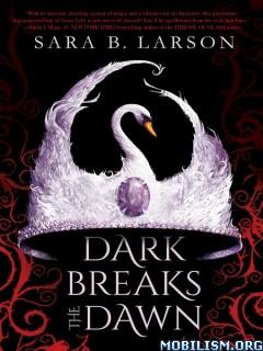 Download ebook Dark Breaks the Dawn by Sara B. Larson (.ePUB)