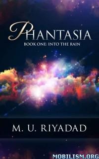 Download ebook Into the Rain (Phantasia #1) by M.U. Riyadad (.ePUB)+