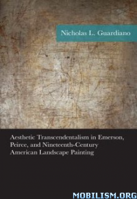 Download ebook Aesthetic Transcendentalism by Nicholas L. Guardiano (.ePUB)