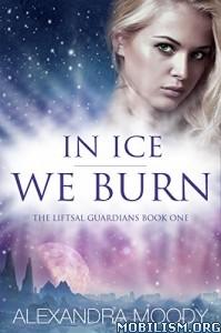 Download ebook In Ice We Burn by Alexandra Moody (.ePUB)