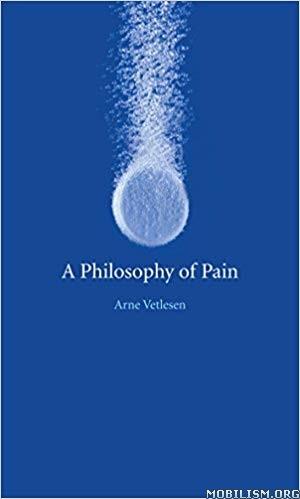 A Philosophy of Pain by Arne Vetlesen