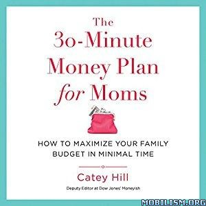 The 30-Minute Money Plan for Moms by Catey Hill