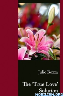 Download ebook The 'True Love' Solution by Julie Bozza (.ePUB)