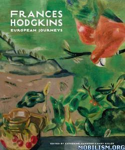 Frances Hodgkins: European Journeys by Catherine Hammond +