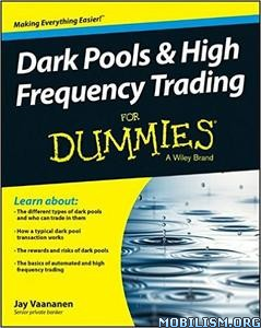 Download ebook Dark Pools & High Frequency Trading by Jay Vaananen (.PDF)