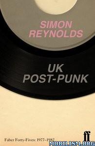 Download UK Post-Punk by Simon Reynolds (.ePUB)