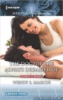 Download ebook The Doctor She Always Dreamed Of by Wendy S. Marcus (.ePUB)