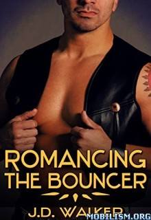 Download Romancing the Bouncer by J.D. Walker (.ePUB)