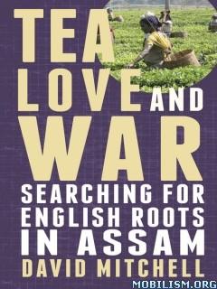 Download Tea, Love & War by David Mitchell (.ePUB)