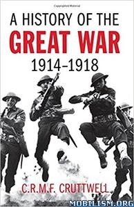 Download ebook A History of the Great War by C.R.M.F. Cruttwell (.ePUB)