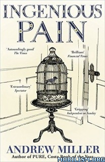 Download Ingenious Pain by Andrew Miller (.ePUB)