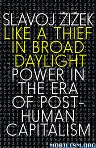 Like a Thief in Broad Daylight…Capitalism by Slavoj Zizek