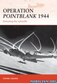 Download ebook Operation Pointblank 1944 by Steven J. Zaloga (.ePUB)