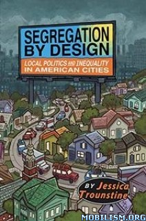 Segregation by Design by Jessica Trounstine