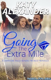 Download ebook Going the Extra Mile by Katy Alexander (.ePUB)