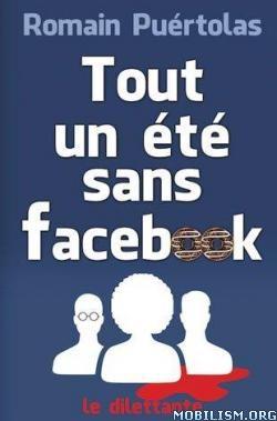 Download Tout un été sans Facebook by Romain Puértolas [FR](.PDF)