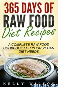 Download ebook 365 Days Of Raw Food Diet Recipes by Kelly Wilson (.ePUB)+