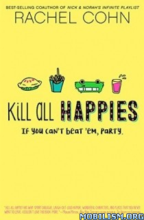 Download ebook Kill All Happies by Rachel Cohn (.ePUB)