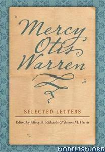 Mercy Otis Warren: Selected Letters by Mercy Otis Warren