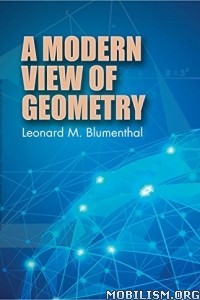 Download ebook A Modern View of Geometry by Leonard M. Blumenthal (.ePUB)