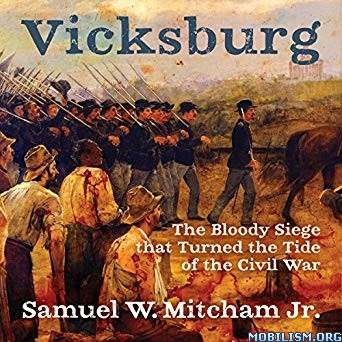 Vicksburg: The Bloody Siege by Samuel W. Mitcham Jr.
