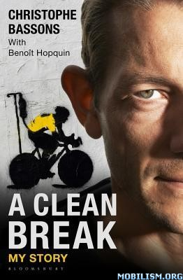 A Clean Break: My Story by Christophe Bassons