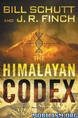 Download The Himalayan Codex by Bill Schutt & J. R. Finch (.ePUB)
