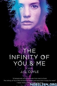 Download ebook The Infinity of You & Me by J.Q. Coyle (.ePUB)