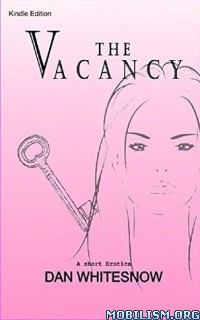 Download The Vacancy by Dan Whitesnow (.ePUB)(.AZW3)