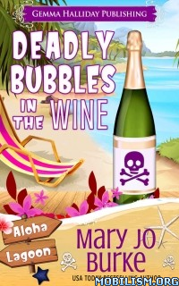 Download ebook Deadly Bubbles in the Wine by Mary Jo Burke (.ePUB)+