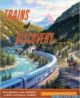 Download Trains of Discovery by Alfred Runte (.ePUB)