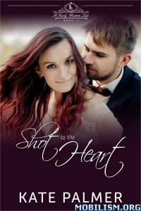 Download Shot to the Heart by Kate Palmer (.ePUB)