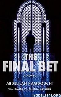 Download ebook The Final Bet by Abdelilah Hamdouchi (.ePUB)(.MOBI)