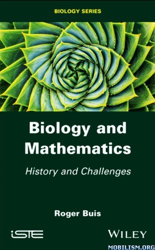 Biology and Mathematics: History and Challenges by Roger Buis
