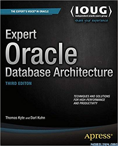 Expert Oracle Database Architecture, 3rd Ed. by Thomas Kyte+  +