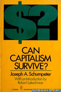 Can Capitalism Survive? by Joseph A. Schumpeter  +