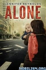 Download ebook Alone by Jennifer Lynn Reynolds (.ePUB)