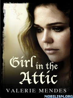 Download ebook Girl in the Attic by Valerie Mendes (.ePUB)